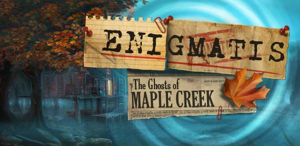 Enigmatis The Ghosts of Maple Creek Guide